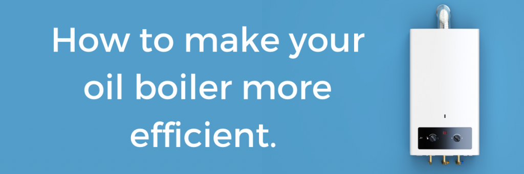How to make your oil boiler more efficient